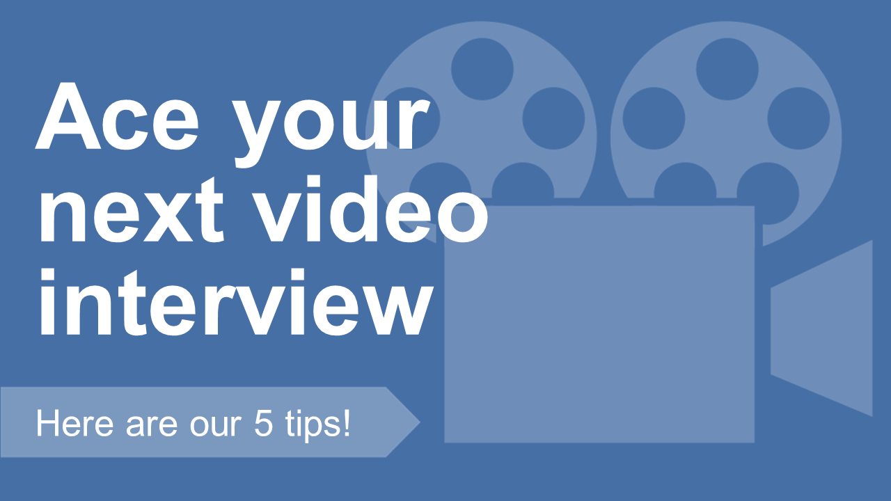 5 Tips to Ace Your Next Video Interview